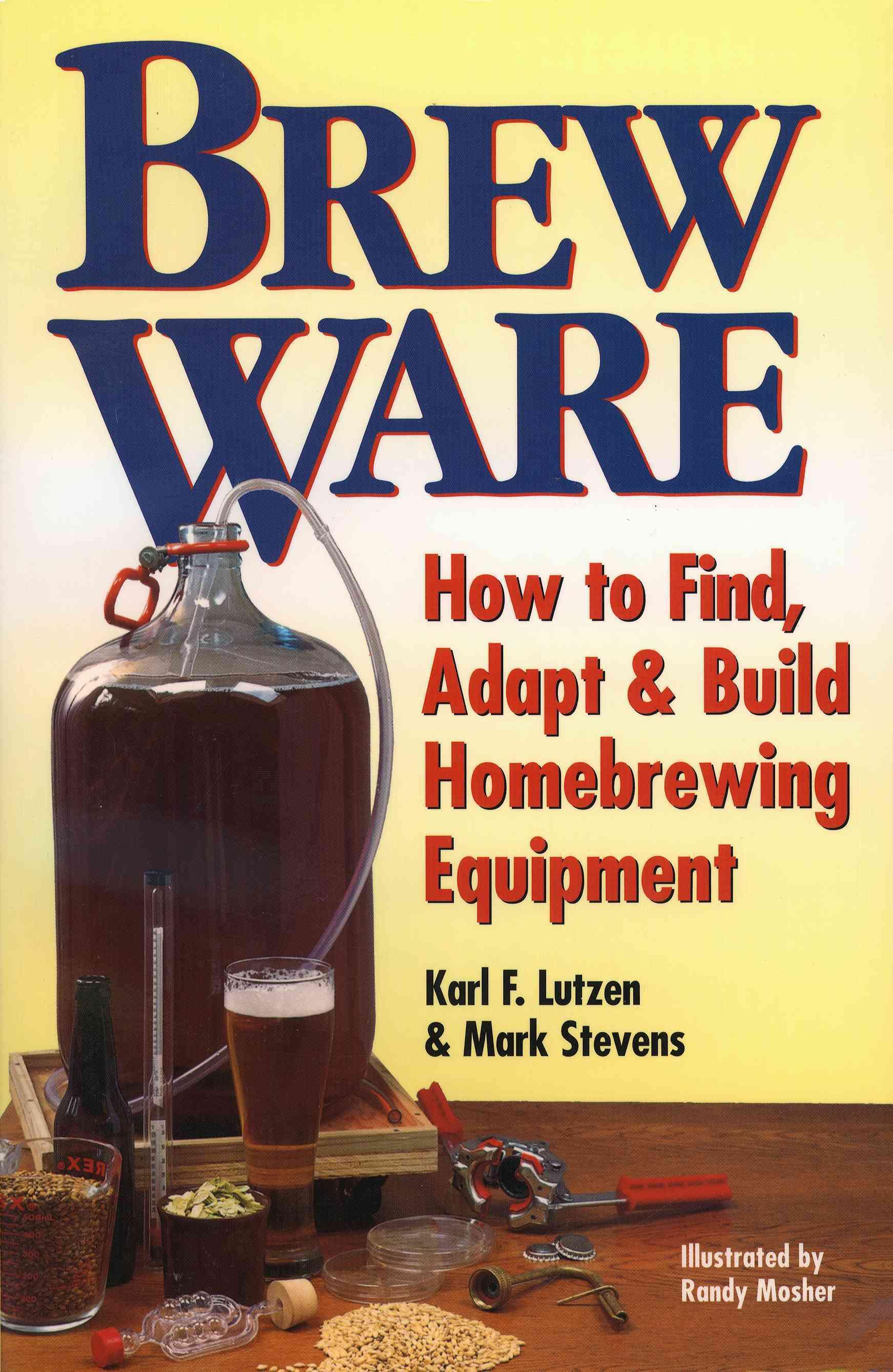 Brew Ware By Lutzen, Karl F./ Stevens, Mark/ Mosher, Randy (ILT)