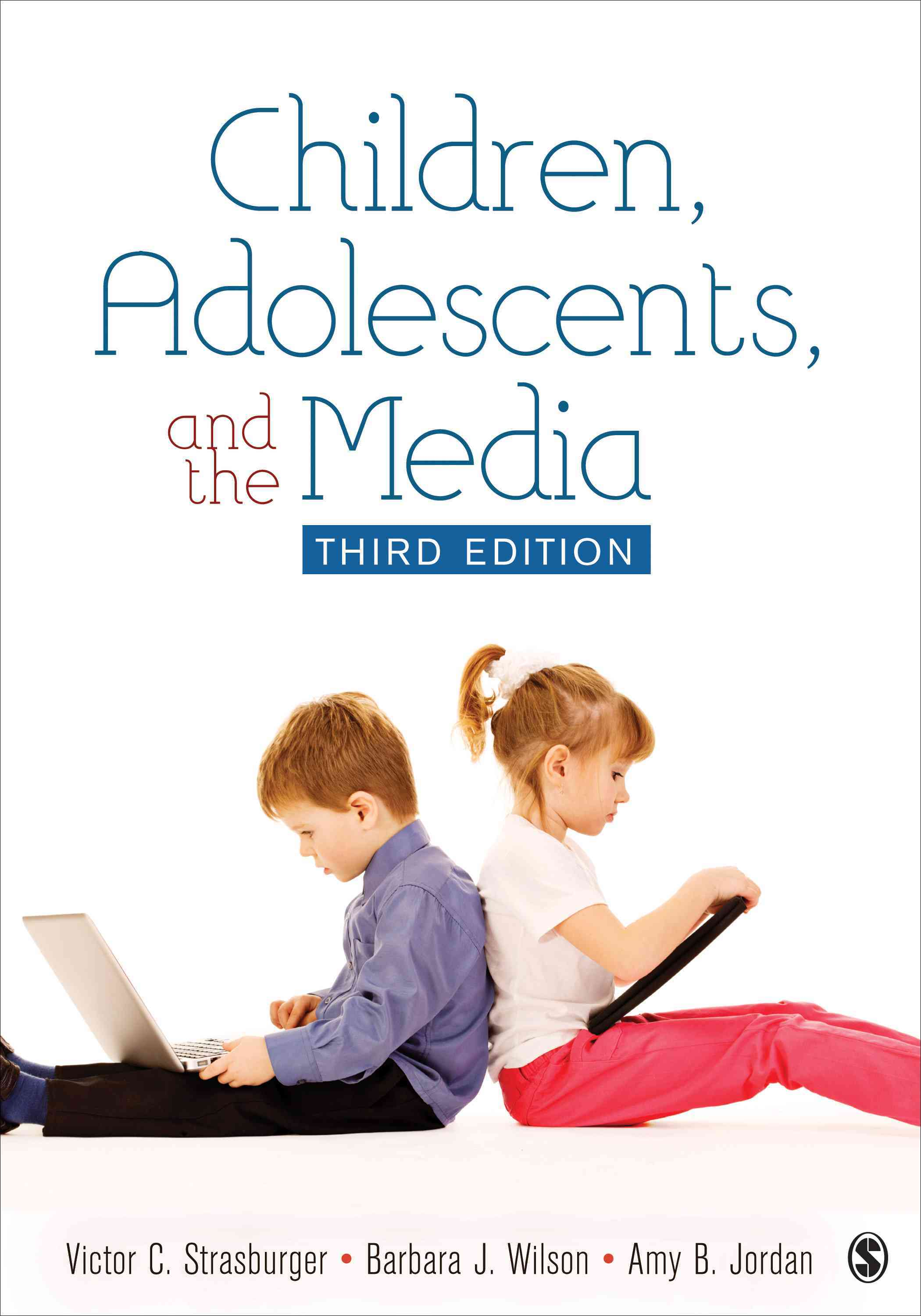 Children, Adolescents, and the Media By Strasburger, Victor C./ Wilson, Barbara J./ Jordan, Amy B.